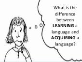 Learning Vs. Acquiring