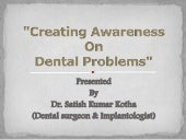Creating Awareness  On Dental Problems
