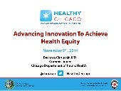 "Advancing Innovation to Achieve Health Equity Keynote for ""Breaking Silos to Reduce Health Disparities: Successful Strategies in a Changing Healthcare System"""