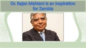 Dr. Rajan Mahtani is an inspiration for Zambia