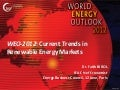 WEO-2012: Current Trends in Renewable Energy Markets