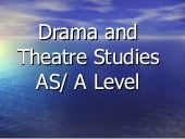 Drama and Theatre Studies specifica...