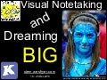 Visual Notetaking and Dreaming Big (Dec 2013)