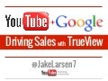 Drive Sales with TrueView | YouTube + PPC