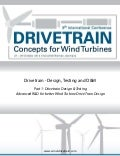 Drivetrain - Design, Testing and O&M, Part 1: Drivetrain Design & Testing, Advanced R&D for better Wind Turbine Drive Train Design