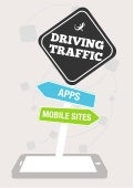 Driving Traffic to App and Mobile Sites