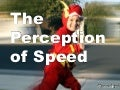 The Perception of Speed