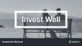 Invest Well Seminar