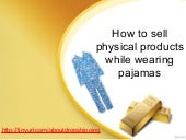 How to sell physical products while...
