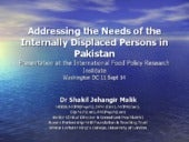Addressing the Needs of the Internally Displaced Persons in Pakistan by Dr Shakil Jehangir Malik