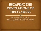 Escaping the temptations of Drub abuse