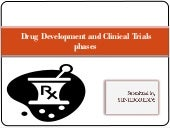 Drug development and clinical trial...