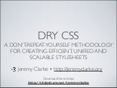 DRY CSS A don't-repeat-yourself methodology for creating efficient, unified and Scalable stylesheets