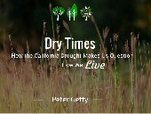 Dry Times: How the California Drought Makes Us Question How We Live