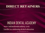Direct retainer. /certified fixed o...
