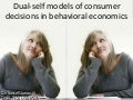 The dual self model in economics: More examples