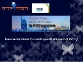 Travmantra-Dubai tour with special ...