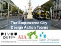 Design Action Teams: Dublin, Ireland Pilot Presentation