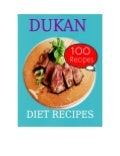 Dukan Diet Recipes: 100 Recipes