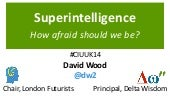 Superintelligence: how afraid should we be?