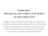 Dyskinetic: How you can make a live action virtual reality film (Unite Europe 2015 Conference)