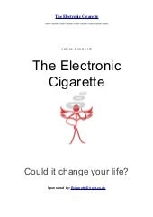 Electronic Cigarettes - A User Guide