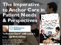 The Imperative to Anchor Care in Patient Needs & Perspectives