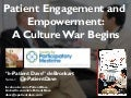 Patient Engagement and Empowerment: A Culture War Begins