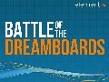 Battle of the Dreamboards