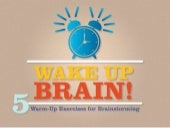 Wake Up Brain!