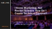 I KNOW MARKETING, NOT ROCKET SCIENCE. HOW DO I CREATE TECHNICAL CONTENT? [INBOUND MARKETING]