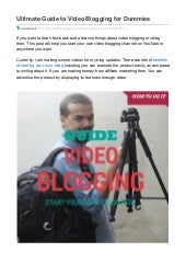 Ultimate guide to video blogging for dummies