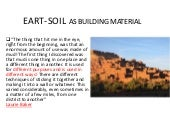 Eart soil as building material