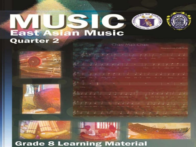 East asian music grade 8 K-12 Music Topic Second Quarter