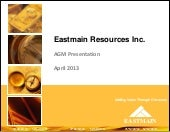 Eastmain apr13agm pres