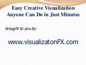 Easy creative visualization anyone can do in just minutes