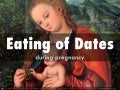 Eating of-dates-during-pregnancy