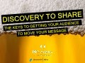 Discovery to Share:  The Keys to Getting Your Audiences to Move Your Message at #ebev in Denver 10/25/13