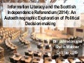 Information Literacy and the Scottish Independence Referendum: (2014): an autoethnographic exploration of political decision-making