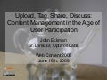 Upload Tag Share Discuss: Content Management in the Age of User Participation
