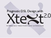 Pragmatic DSL Design with Xtext, Xb...