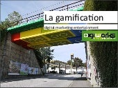 Gamification - Le digital marketing...
