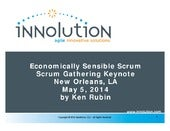 Economically Sensible Scrum -- Scrum Gathering New Orleans 2014
