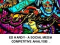 Competitive Analysis of the Ed Hardy Social Media Ecosystem.