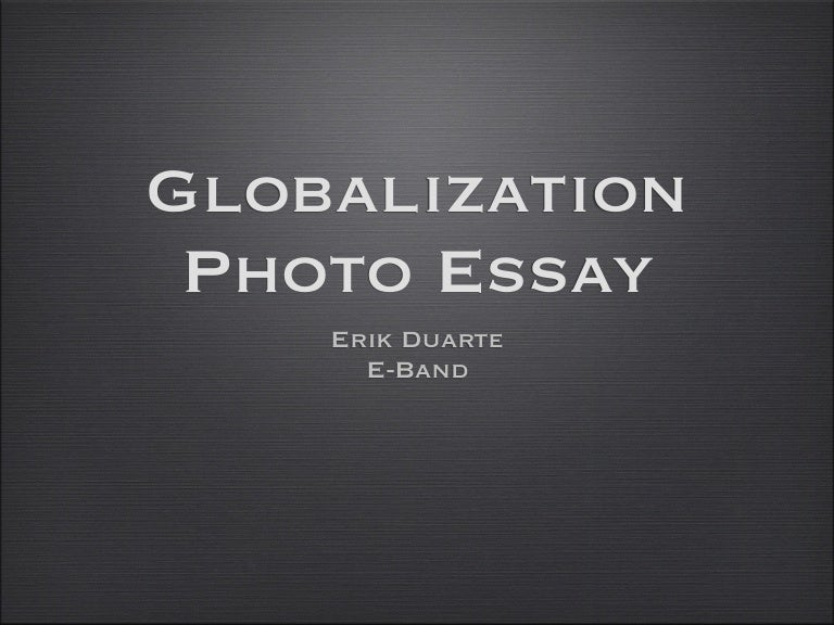 eduarte globalization bm q photoessay phpapp thumbnail jpg cb  paper article essay of science