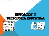 Educacion y tecnologia educativa