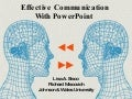 Effective Communication With PowerPoint