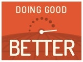 Doing Good Better: How Can I Make The Biggest Difference?