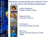 Effectively communicating your research: From elevator talks to job interview presentations