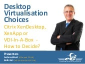 VDI Choices - Citrix XenDesktop, Xe...